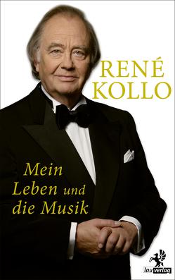 Mein Leben und die Musik von Kollo,  René