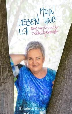 MEIN LEBEN UND ICH von Bauer,  Elisabeth