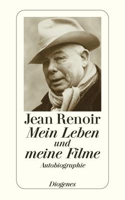 Mein Leben und meine Filme von Grafe,  Frieda, Patalas,  Enno, Renoir,  Jean