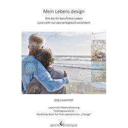 Mein Lebens.design von Lauenroth,  Jörg