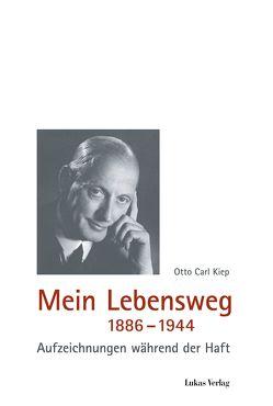 Mein Lebensweg 1886-1944 von Clements,  Hanna, Kiep,  Otto Carl, Rauch,  Hildegard, Tuchel,  Johannes