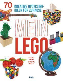 Mein LEGO von Baillet,  Christine, Bruno,  Isabelle, Watson,  Frauke