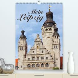 Mein Leipzig (Premium, hochwertiger DIN A2 Wandkalender 2021, Kunstdruck in Hochglanz) von Seidel,  Falko