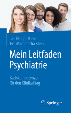 Mein Leitfaden Psychiatrie von Klein,  Eva Margaretha, Klein,  Jan Philipp