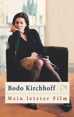 Mein letzter Film von Kirchhoff,  Bodo
