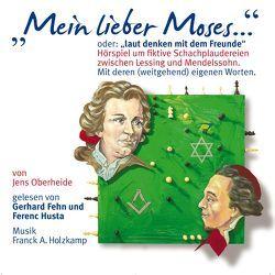Mein lieber Moses… von Fehn,  Gerhard, Holzkamp,  Franck Adrian, Husta,  Ferenc, Oberheide,  Jens