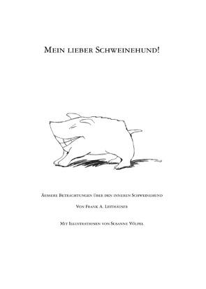 Mein lieber Schweinehund! von Leithäuser,  Frank A.