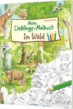 Mein Lieblings-Malbuch – Im Wald von Henkel,  Christine