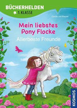 Mein liebstes Pony Flocke, Bücherhelden, Allerbeste Freunde von von Kessel,  Carola