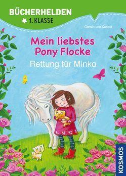Mein liebstes Pony Flocke, Bücherhelden, Rettung für Minka von Gholizadeh,  Fariba, von Kessel,  Carola