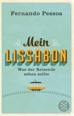 Mein Lissabon von Balmes,  Hans-Jürgen, Dörlemann,  Sabine, Pessoa,  Fernando