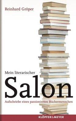 Mein literarischer Salon von Gröper,  Reinhard
