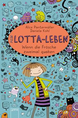 Mein Lotta-Leben (13). Wenn die Frösche zweimal quaken von Kohl,  Daniela, Pantermüller,  Alice