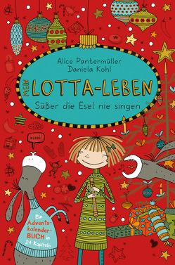 Mein Lotta-Leben. Süßer die Esel nie singen von Kohl,  Daniela, Pantermüller,  Alice