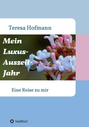 Mein Luxus – Auszeit – Jahr von Hofmann,  Teresa