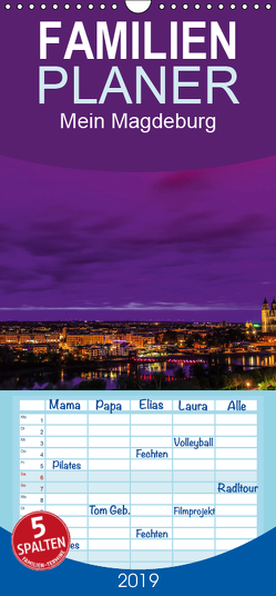 Mein Magdeburg – Familienplaner hoch (Wandkalender 2019 , 21 cm x 45 cm, hoch) von Frohmüller,  Lars
