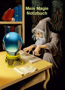 Mein Magie Notizbuch von Schulze,  Angelina