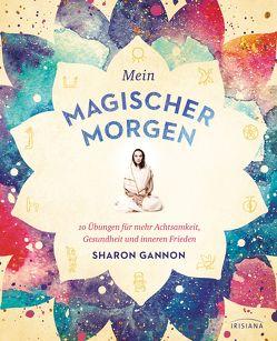 Mein magischer Morgen von Gannon,  Sharon, Raftery,  Christina