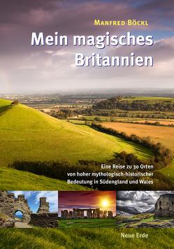 Mein magisches Britannien von Böckl ,  Manfred