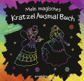 Mein magisches KratzelAusmalBuch für Mädchen ab 5 Jahre (Prinzessin). Mit Geschichten und Bilder zum Ausmalen. von Metzen,  Isabelle