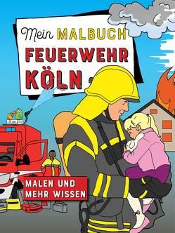 Mein Malbuch Feuerwehr Köln von Colori & Co.