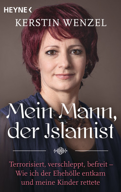 Mein Mann, der Islamist von Wenzel,  Kerstin