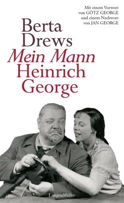Mein Mann Heinrich George von Drews,  Berta, George,  Götz, George,  Jan