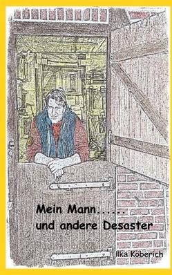 Mein Mann von Köberich,  Ilka