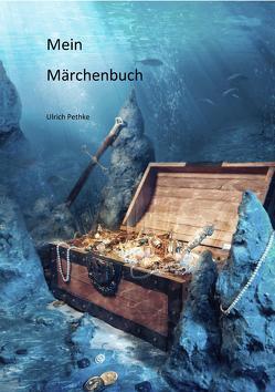Mein Märchenbuch von Pethke,  Ulrich