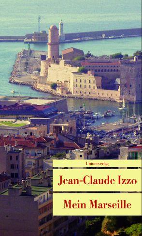 Mein Marseille von Grän,  Katarina, Izzo,  Jean-Claude, Voullié,  Ronald