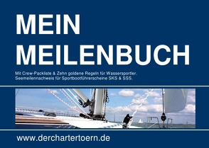 Mein Meilenbuch: Seemeilennachweis für Sportbootführerscheine SKS & SSS. von Brackmann,  Ludwig