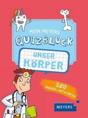 Mein Meyers Quizblock – Unser Körper von Cacouault,  Laure, Pedrola,  Adèles