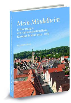 Mein Mindelheim von Schenk,  Edith