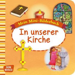 Mein Mini-Bilderbuch: In unserer Kirche von Hebert,  Esther, Pohl,  Gabriele, Rensmann,  Gesa, Spinkova,  Martina