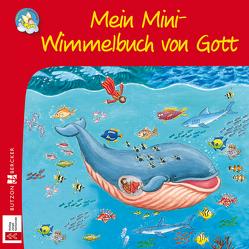 Mein Mini-Wimmelbuch von Gott von Schirmer,  Melissa, Tophoven,  Manfred