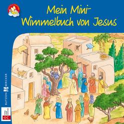 Mein Mini-Wimmelbuch von Jesus von Schirmer,  Melissa, Tophoven,  Manfred