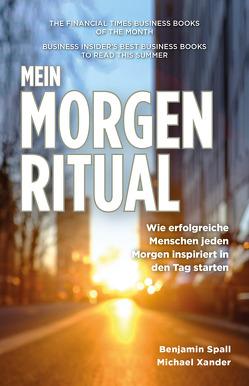 Mein Morgen-Ritual von Spall,  Benjamin, Xander,  Michael