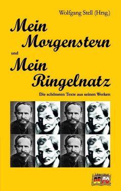 Mein Morgenstern und mein Ringelnatz von Stell,  Wolfgang