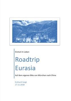 Mein Motorrad-Trip von München nach Lhasa im Sommer 2018 von Voigt,  Eckhard