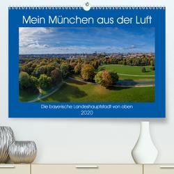 Mein München aus der Luft (Premium, hochwertiger DIN A2 Wandkalender 2020, Kunstdruck in Hochglanz) von AllesSuper