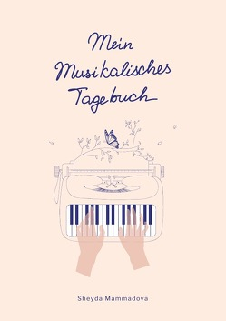 Mein Musikalisches Tagebuch von Mammadova,  Sheyda