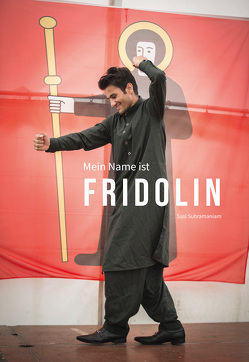Mein Name ist Fridolin von Hauser,  Fridolin, Helg Szalay,  Ursula, Subramaniam,  Sasi