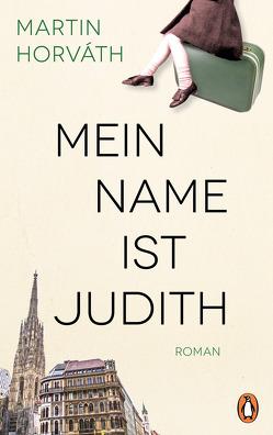 Mein Name ist Judith von Horváth,  Martin