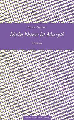 Mein Name ist Marytė von Roduner,  Markus, Šlepikas,  Alvydas, Stabe,  Helmut