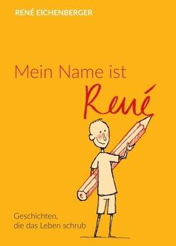 Mein Name ist René von Eichenberger,  René