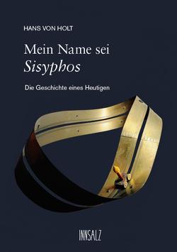 Mein Name sei Sisyphos von von Holt,  Hans