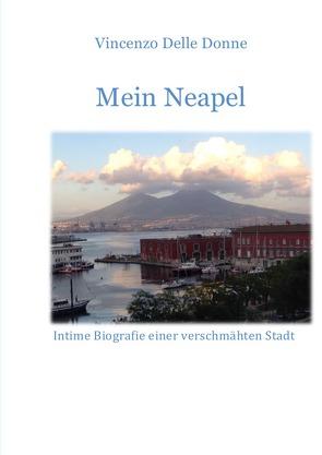 Mein Neapel von Delle Donne,  Vincenzo