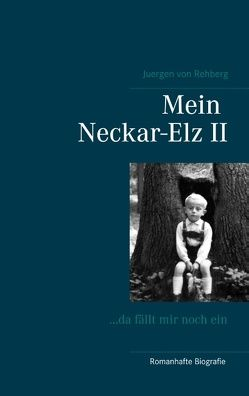 Mein Neckar-Elz II von von Rehberg,  Juergen