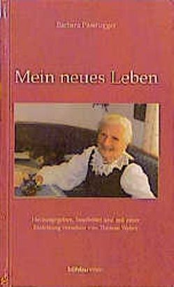 Mein neues Leben von Passrugger,  Barbara, Weber,  Therese