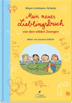 Mein neues Lieblingsbuch von den wilden Zwergen von Göhlich,  Susanne, Meyer/Lehmann/Schulze